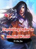 Unyielding Defier in Martial World