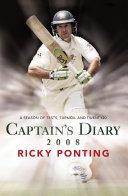 Captain's Diary 2008: A Season of Tests, Turmoil and Twenty20 Pdf/ePub eBook