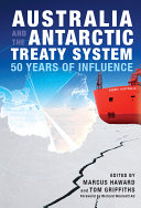 Australia and the Antarctic Treaty System: 50 years of influence