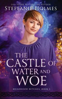 The Castle of Water and Woe