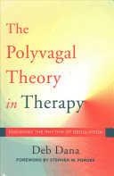 Polyvagal Theory In Therapy Clinical Applications Of The Polyvagal Theory Two Book Set