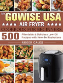 My GoWISE USA Air Fryer Cookbook for Beginners Book PDF