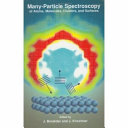 Many Particle Spectroscopy of Atoms  Molecules  Clusters  and Surfaces