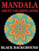 Mandala Adult Coloring Book Black Background