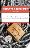 Password Keeper Book  : Personal Password Journal Organizer: Internet Address & Password Log Book (Notebook Blank)