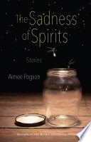 Book cover for The Sadness of Spirits Stories.