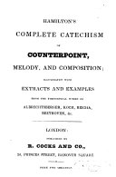 Hamilton s Complete Catechism of Counterpoint  Melody and Composition