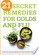 21 Secret Remedies For Colds And Flu Book PDF