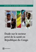 Pdf Étude sur le secteur privé de la santé en République du Congo Telecharger