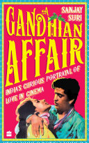 Pdf A Gandhian Affair: India's Curious Portrayal of Love in Cinema