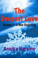 The Deepest Love (Season 1 - A New Beginning) Pdf/ePub eBook