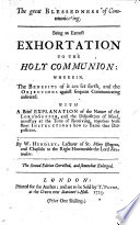 The Great Blessedness of Communicating  Being an Earnest Exhortation to the Holy Communion      With a Brief Explanation of the Nature of the Lord s Supper     Second Edition     Enlarged