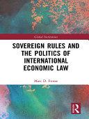 Sovereign Rules and the Politics of International Economic Law [Pdf/ePub] eBook