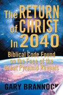 Download Biblical Code Found on the Face of the Great Pyramid Reveals: the Return of Christ in 2040 Epub