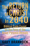 Biblical Code Found on the Face of the Great Pyramid Reveals: the Return of Christ in 2040 Pdf/ePub eBook