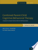 Combined Parent Child Cognitive Behavioral Therapy