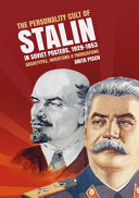 The Personality Cult Of Stalin In Soviet Posters 1929 1953 Archetypes Inventions And Fabrications