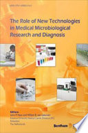 The Role of New Technologies in Medical Microbiological Research and Diagnosis: Title Page.pdf; 02 Cover Page; 03 REVISED eBooks End User License Agreement-Website; 04 Contents; 05 FOREWARD; 06 Preface; 07 List of Contributors; 08 Chapter 1. Ingham 30.06; 09 Chapter 2. Hwang 30.06; 10 Chapter 3. Welker 30.06; 11 Chapter 4. Ferrer 30.06; 12 Chapter 5. Bruins 30.06; 13 Chapter 6. Ikonomopoulos 30.06; 14 Chapter 7. Manmohan Parida 30.06; 15 Chapter 8. Nuutila 30.06; 16 Chapter 9. Verkaik 30.06; 17 Index 11.10