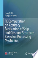 FE Computation on Accuracy Fabrication of Ship and Offshore Structure Based on Processing Mechanics