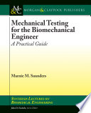 Mechanical Testing for the Biomechanics Engineer