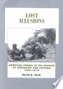 Lost Illusions  : American Cinema in the Shadow of Watergate and Vietnam, 1970-1979