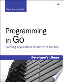 Programming in Go  : Creating Applications for the 21st Century