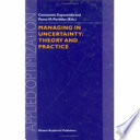 Managing in Uncertainty  Theory and Practice