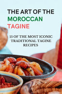 The Art of The Moroccan Tagine   15 of the Most Iconic Traditional Tagine Recipes