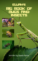 Elijah's Big Book of Bugs and Insects
