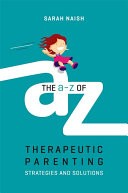 The A Z of Therapeutic Parenting