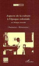 Pdf Aspects de la culture à l'époque coloniale en Afrique centrale Telecharger