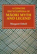 A Concise Encyclopedia of M  ori Myth and Legend