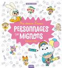 Mes dessins kawaii : Personnages trop mignons Pdf/ePub eBook