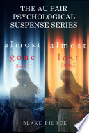 The Au Pair Psychological Suspense Bundle Almost Gone 1 And Almost Lost 2
