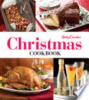 Betty Crocker Christmas Cookbook: Easy Appetizers - Festive Cocktails - Make-Ahead Brunches - Christmas Dinners - Food Gifts