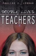 Double Lives of Teachers