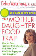 Outsmarting the Mother-Daughter Food Trap