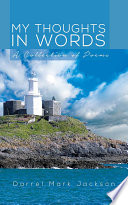 My Thoughts in Words  : A Collection of Poems