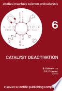 Catalyst Deactivation 1980  International Symposium Proceedings Book