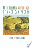 """""""The Columbia History of American Poetry"""" by Jay Parini, Brett C. Miller"""