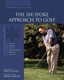 The Six Spoke Approach to Golf