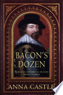 Bacon's Dozen: Thirteen Historical Fiction Short Stories