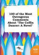 100 of the Most Outrageous Comments about the Coffin Dancer