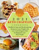 2021 Keto Chaffles Cookbook