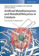 Artificial Metalloenzymes and MetalloDNAzymes in Catalysis