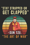 Stay Strapped Or Get Clapped  Sun Tzu  the Art of War