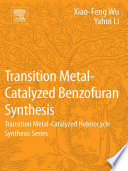 Transition Metal Catalyzed Benzofuran Synthesis