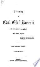Teckning af Carl Olof Rosenii lif och werksamhet, hans wänner tillegnad