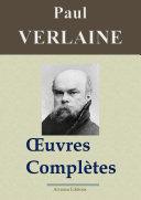 Paul Verlaine : Oeuvres complètes et annexes — Les 50 titres (Nouvelle édition enrichie)