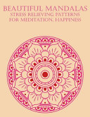 Beautiful Mandalas Stress Relieving Patterns For Meditation  Happiness
